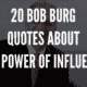 20 Bob Burg Quotes About The Power Of Influence
