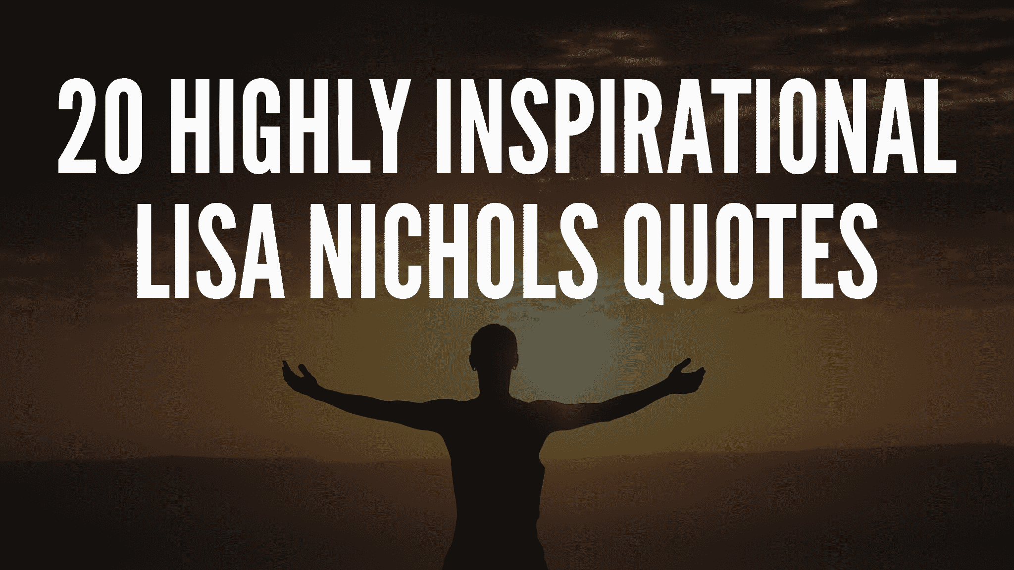 20 Highly Inspirational Lisa Nichols Quotes