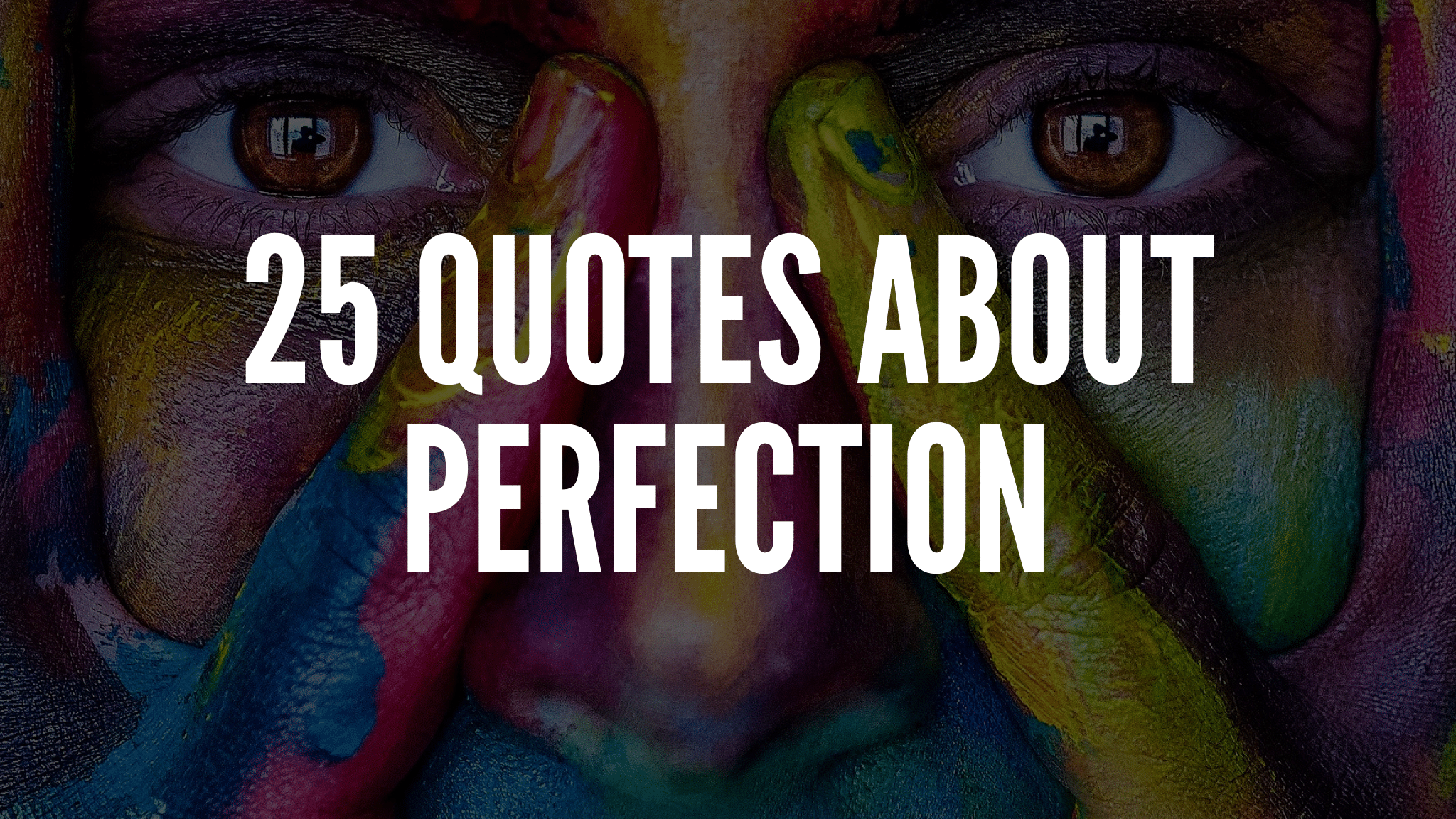 25 Quotes About Perfection
