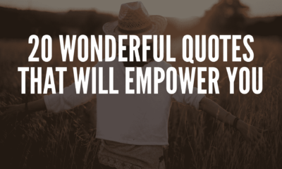 20 Wonderful Quotes That Will Empower You