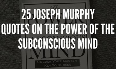 25 Joseph Murphy Quotes On The Power Of The Subconscious Mind