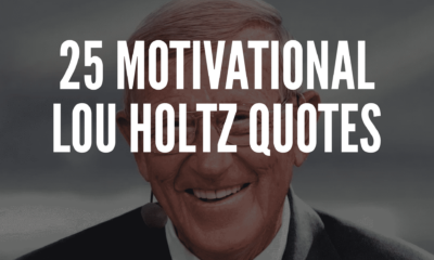 25 Motivational  Lou Holtz Quotes