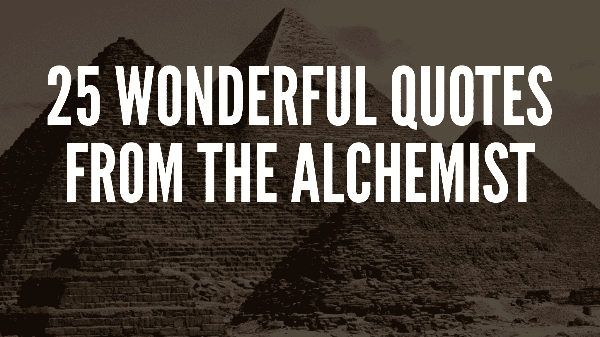 25 Wonderful Quotes From The Alchemist