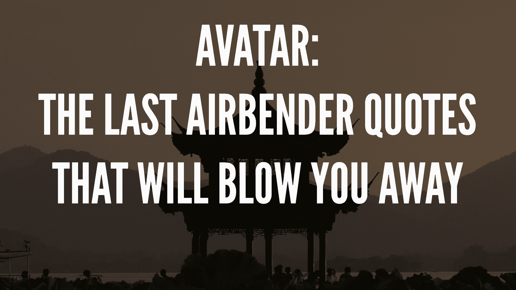 Avatar: The Last Airbender Quotes That Will Blow You Away