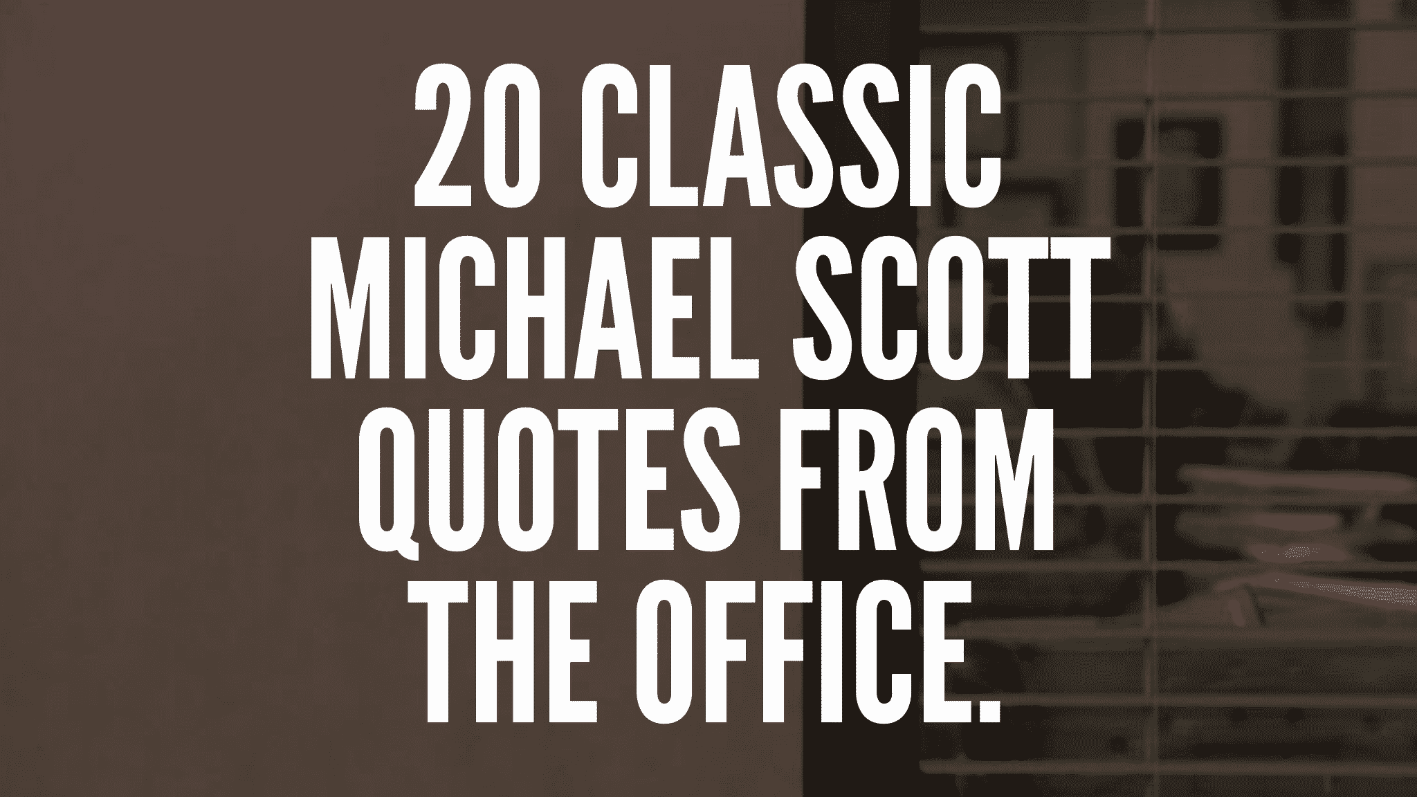 20 Classic Michael Scott Quotes From The Office