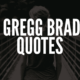 20 Inspirational Gregg Braden Quotes