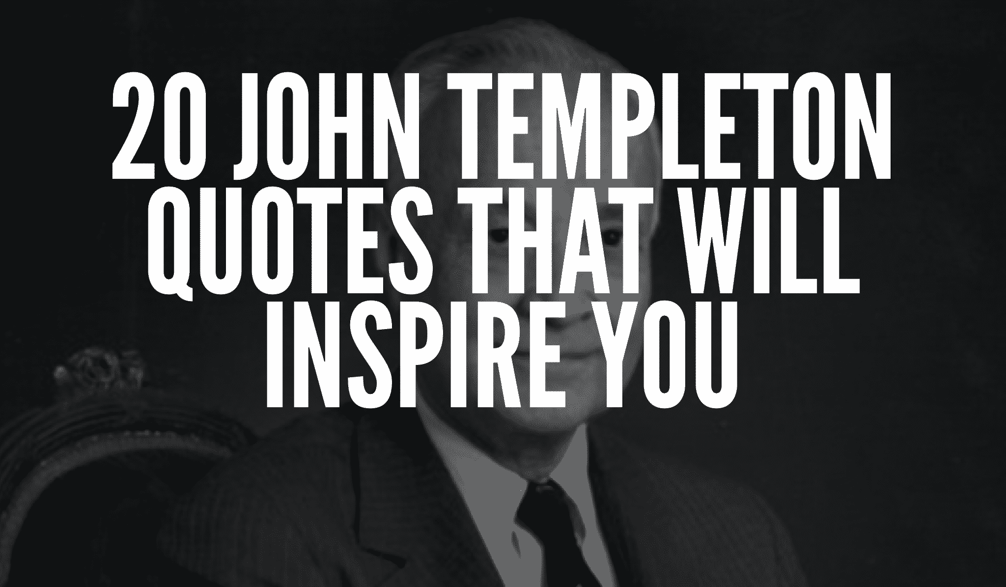 20 John Templeton Quotes That Will Inspire You