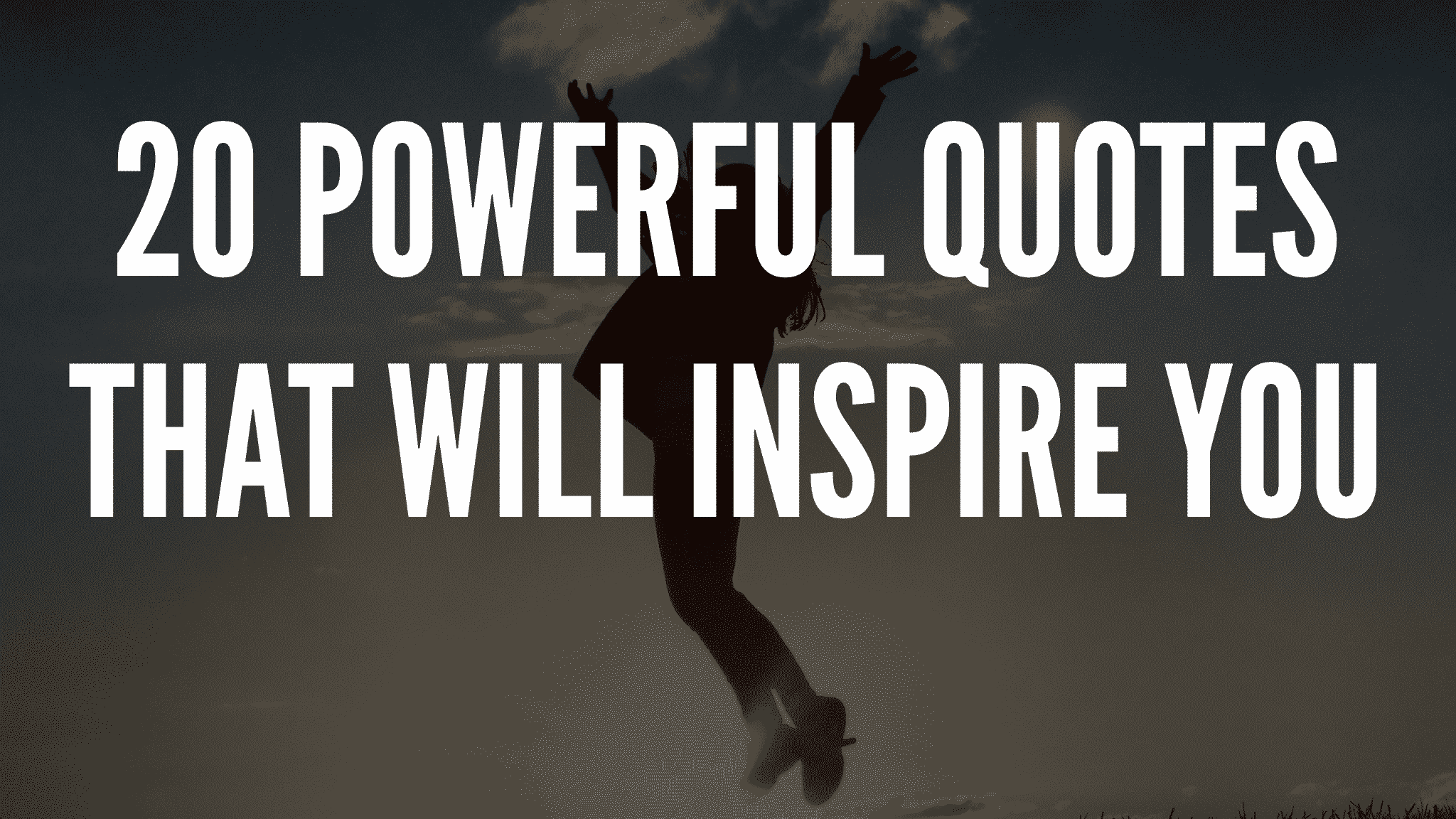 20 Powerful Quotes That Will Inspire You
