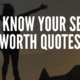 Know Your Self Worth Quotes