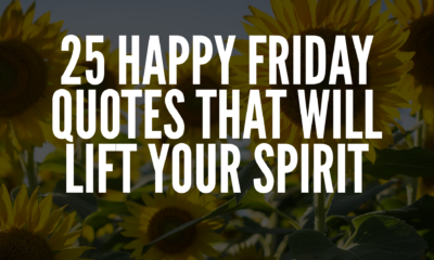 25 Happy Friday Quotes That Will Lift Your Spirit