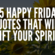 Happy Friday Quotes That Will Lift Your Spirit