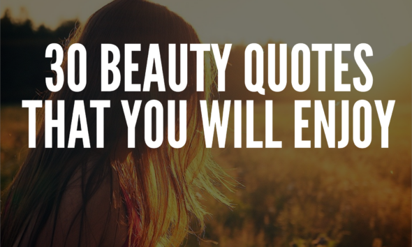 30 Beauty Quotes That You Will Enjoy