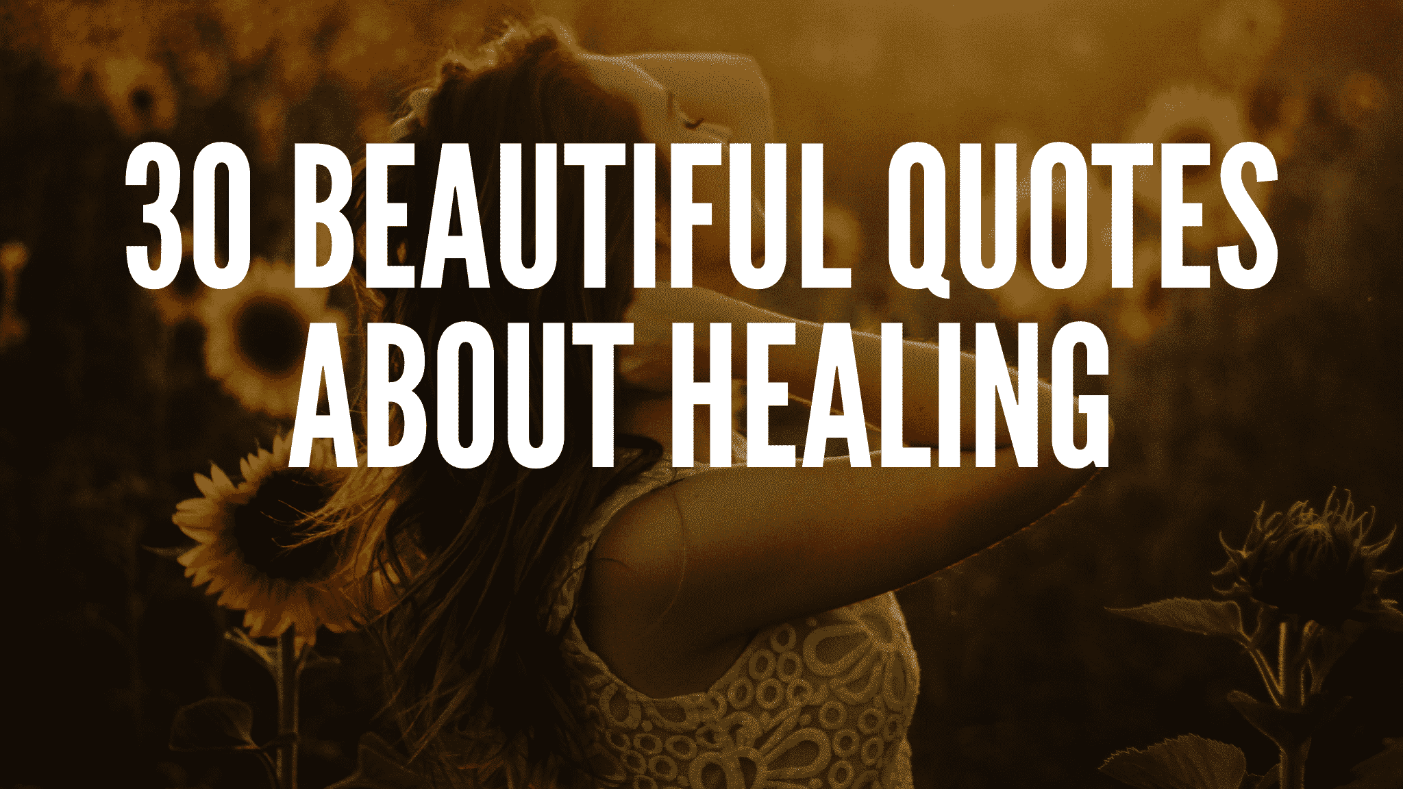 30 Beautiful Quotes About Healing