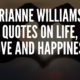 Marianne Williamson Quotes On Life, Love and Happiness
