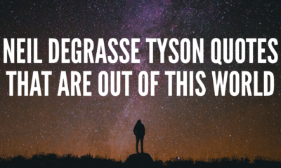 25 Neil deGrasse Tyson Quotes That Are Out Of This World