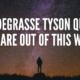 25 Neil deGrasse Tyson Quotes