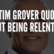 Tim Grover Quotes Being Relentless