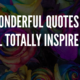 Wonderful Quotes That Will Inspire You