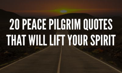 20 Peace Pilgrim Quotes That Will Lift Your Spirit