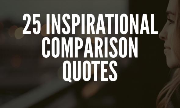 25 Inspirational Comparison Quotes